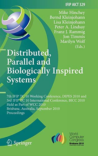 Distributed, Parallel and Biologically Inspired Systems: 7th IFIP TC 10 Working Conference, DIPES 2010, and 3rd IFIP TC 10 International Conference, ... and Communication Technology (329), Band 329)