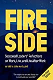 Fireside: Seasoned Leaders' Reflections on Work, Life, and Life After Work