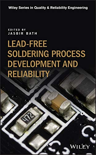 Lead-free Soldering Process Development and Reliability (Quality and Reliability Engineering Series)