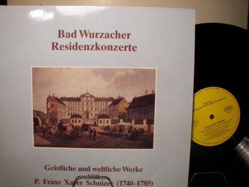 BAD WURZACHER RESIDENZKONZERTE - GEISTLICHE UND WELTLICHE WERKE VON P.FRANZ XAVER SCHNIZER - VINYL