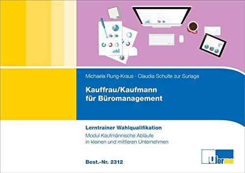 Kaufmann/-frau für Büromanagement: Lerntrainer Wahlqualifikation - Kaufmännische Abläufe in KMU -