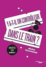 Y a-t-il un contrôleur dans le train ? de Michel CLAREMONTET