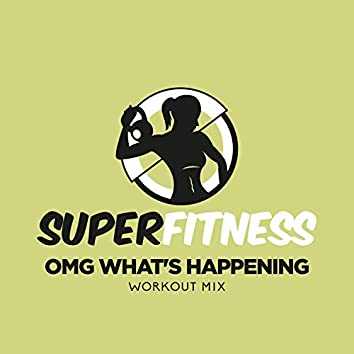 OMG What's Happening (Workout Mix)