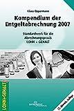 Kompendium der Entgeltabrechnung 2007: Standardwerk der Abrechnungspraxis Lohn + Gehalt - Klaus Oppermann