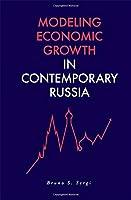 Modeling Economic Growth in Contemporary Russia (Russian Economics)