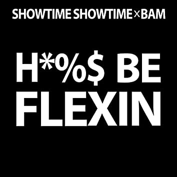 Hoes Be Flexin' (feat. Bam)
