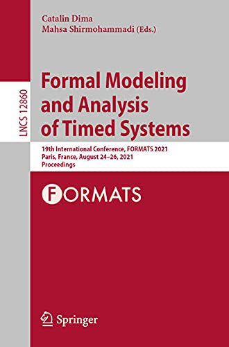 Formal Modeling and Analysis of Timed Systems: 19th International Conference, Formats 2021, Paris, France, August 24-26, 2021, Proceedings