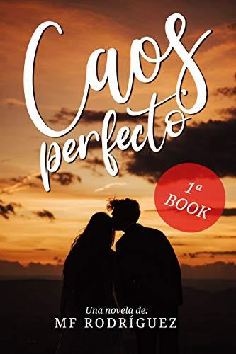 Caos Perfecto de Maria Fernanda Roca Rodriguez