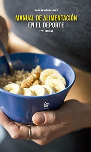 Manual de alimentación en el deporte 2ªed. (ALIMENTACION Y NUTRICION)