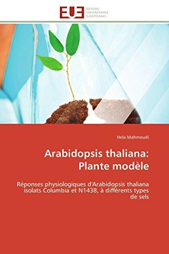 Arabidopsis thaliana: Plante modèle: Réponses physiologiques d'Arabidopsis thaliana isolats Columbia et N1438, à différents types de sels (Omn.Univ.Europ.)