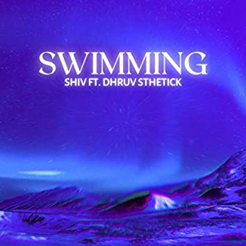 Swimming (feat. Dhruv Sthetick)
