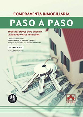 Compraventa inmobiliaria: Todas las claves para adquirir viviendas y otros inmuebles: 1 (Paso a...
