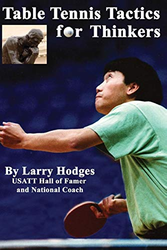 Compare Textbook Prices for Table Tennis Tactics for Thinkers  ISBN 9781477643785 by Hodges, Larry