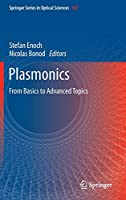 Plasmonics: From Basics to Advanced Topics (Springer Series in Optical Sciences (167))