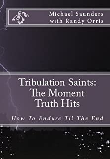 Tribulation Saints: The Moment Truth Hits