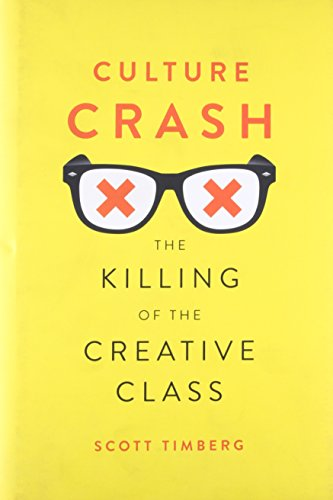 Culture Crash: The Killing of the Creative Class