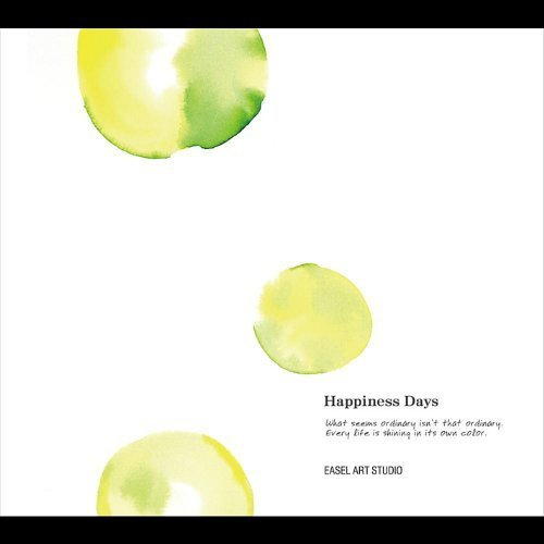 Happiness Days by Easel Art Studio (2010-04-27)