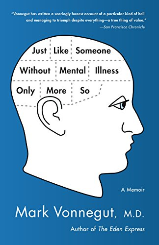 Just Like Someone Without Mental Illness Only More So: A Memoir