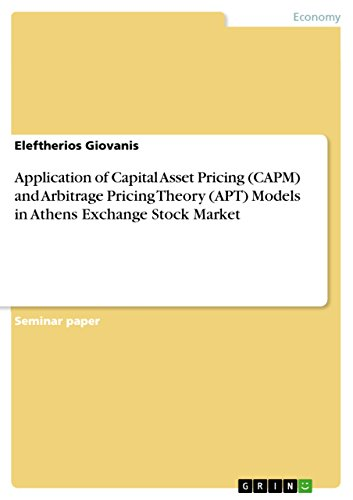 Application of Capital Asset Pricing (CAPM) and Arbitrage Pricing Theory (APT) Models in Athens Exchange Stock Market (English Edition)