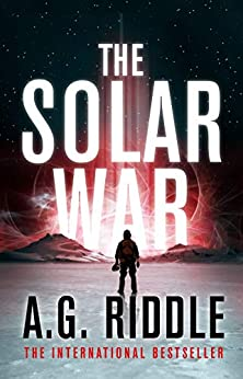 The Solar War (The Long Winter Trilogy Book 2) by [A.G. Riddle]