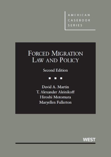 Forced Migration Law and Policy, 2d (American Casebook Series)
