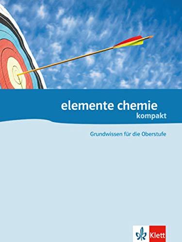 Elemente Chemiekompakt. Grundwissen für die Oberstufe