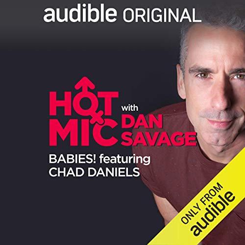 Ep. 10: Babies! Featuring Chad Daniels (Hot Mic with Dan Savage) copertina