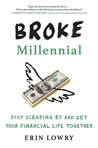 [Erin Lowry] Broke Millennial: Stop Scraping by and Get Your Financial Life Together (Author)【2017】Paperback