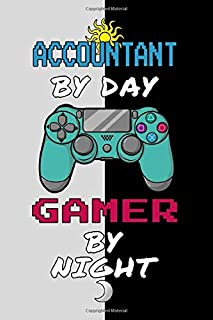 """Accountant By Day Gamer By Night Journal Notebook: 6"""" X 9"""", Lined Paper Cool Diary Notes for Accounting Student and Profes..."""