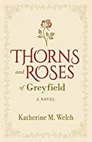 Thorns and Roses of Greyfield