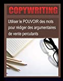 Copywriting: Utiliser le POUVOIR des mots pour rédiger des argumentaires de vente percutants