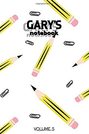Garys Notebook Volume 5: Lined Personalized and Customized Name Notebook Journal for Men & Women & Boys & Girls