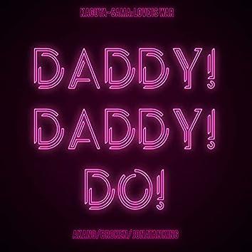 """DADDY! DADDY! DO! (From """"Kaguya-sama: Love Is War"""")"""