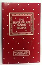 Cooking with Condiments (The Silver Palate Pantry Recipes)