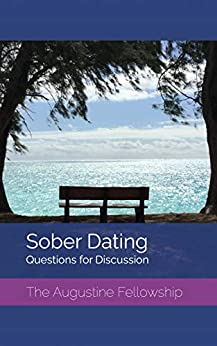 Sober Dating: Questions For Discussion by [The Augustine Fellowship]
