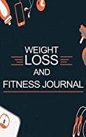 Weight Loss and Fitness Journal: Daily Food and Weight Loss Diary, Diet and Fitness Journal, Weightloss Journal