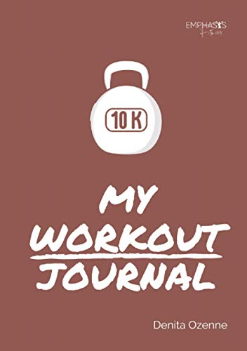 """My Workout Journal: """"We are what we repeatedly do. Excellence, then, is not an act, but a habit.' Aristotle"""