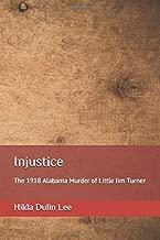 Injustice: The 1918 Alabama Murder of Little Jim Turner (Loper Book)