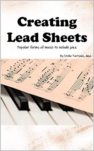 Creating Lead Sheets : Popular forms of music to include jazz