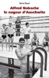 Alfred Nakache le nageur d'Auschwitz