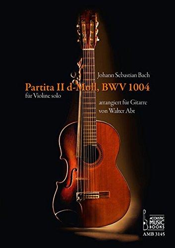 Partita II, d-Moll, BWV 1004 für Violine solo, arrangiert für Gitarre