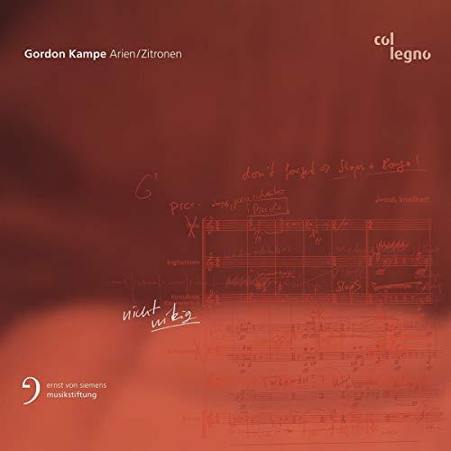 Gordon Kampe : Arien/Zitronen. Sun, Eggen, Engel, Fischer, Creed.