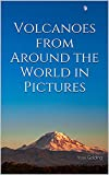 Volcanoes from Around the World in Pictures (English Edition)