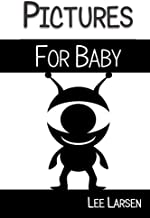 Pictures for Baby: High-Contrast Images to Stimulate Your Baby's Brain (Volume 1)