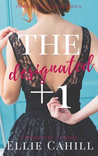 The Designated +1: A Romantic Comedy (Cordially Invited Series Book 2) (English Edition)