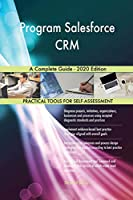 Program Salesforce CRM A Complete Guide - 2020 Edition