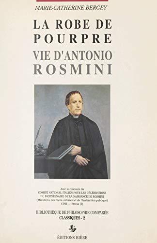 La robe de pourpre: Vie d'Antonio Rosmini (French Edition)