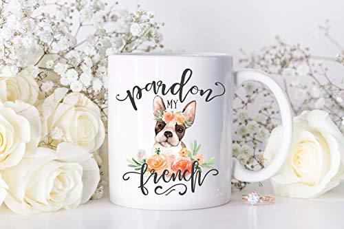 Pardon my french Mug French bulldog mug Cute frenchie coffee mug Gift for her Birthday gift Funny coffee mug Dog lover gift Cute puppy mug