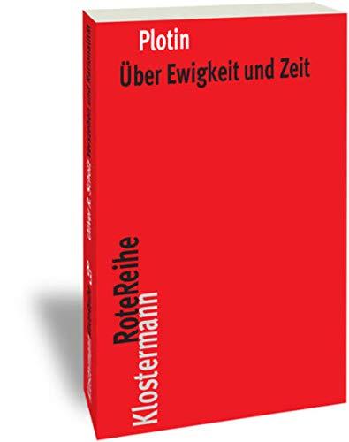 Über Ewigkeit und Zeit: Enneade III,7. Text griechisch-deutsch: Enneade III 7. bersetzt, eingeleitet und kommentiert von Werner Beierwaltes (Klostermann RoteReihe, Band 36)