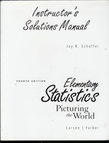 Elementary Statistics: Picturing the World, Fourth Edition, Instructor's Solutions Manual